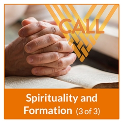 CALL: Spirituality and Formation (3 of 3)
